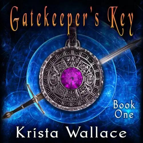 Gatekeepers Key by Krista Wallace