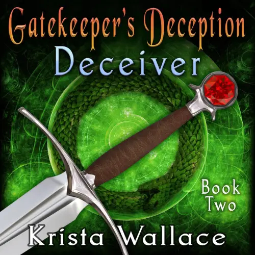 Gatekeepers Deception, Part One - Deceiver by Krista Wallace